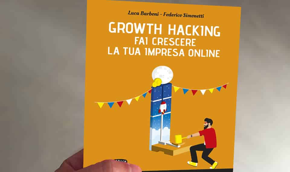 Libro Growth Hacking Fai crescere la tua impresa online